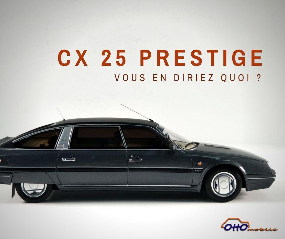 CX 25 prestige ottomobile 1:18